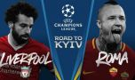 Liga Campionilor: FC Liverpool vs AS Roma, semifinala la care nimeni nu se aște…